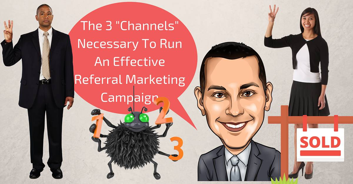 "The 3 ""Channels"" Every Agent Should Use For Referral Marketing"