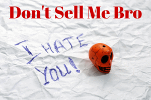 Don't Sell Me Bro