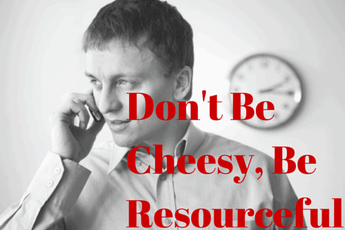 Don't Be Cheesy Be Resourceful