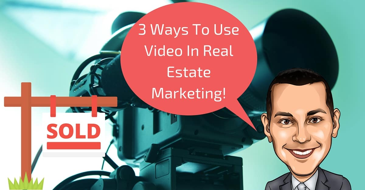 3 Ways To Use Video In Real Estate Marketing