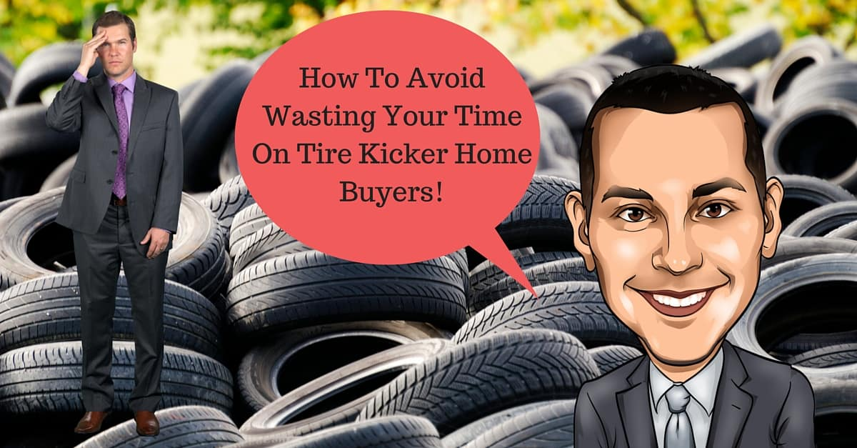 How To Avoid Wasting Your Time On Tire Kicker Buyers