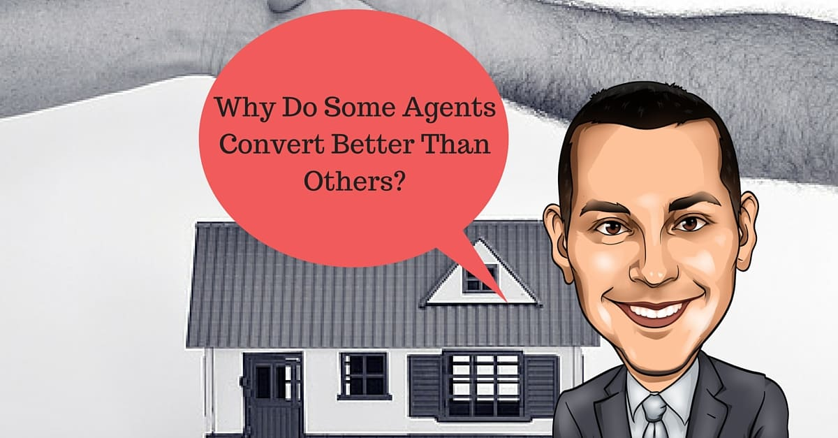 Why Do Some Agents Convert Better Than Others?