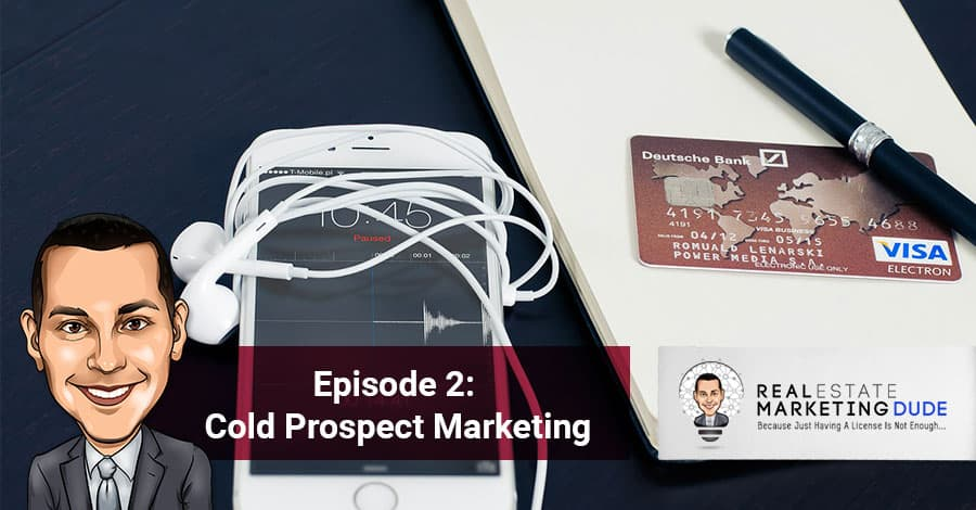Episode 2: Cold Prospect Marketing with Mike Hellickson