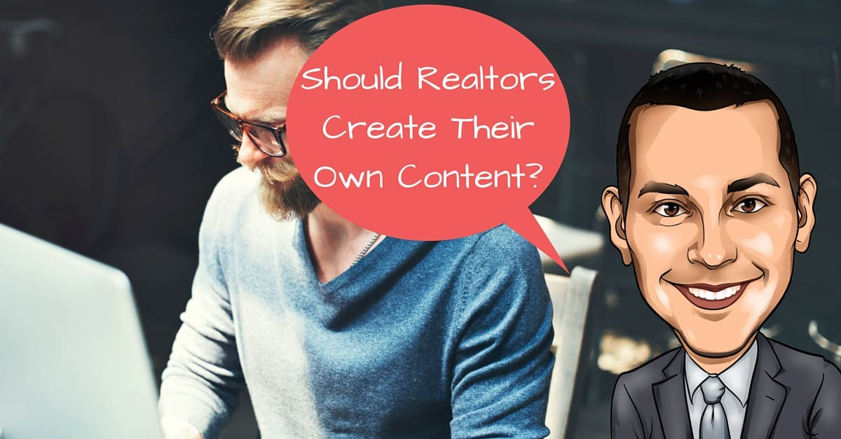 Should Realtors Create Their Own Content?