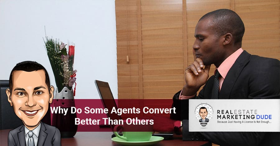 Episode 7: Why Do Some Agents Convert Better Than Others