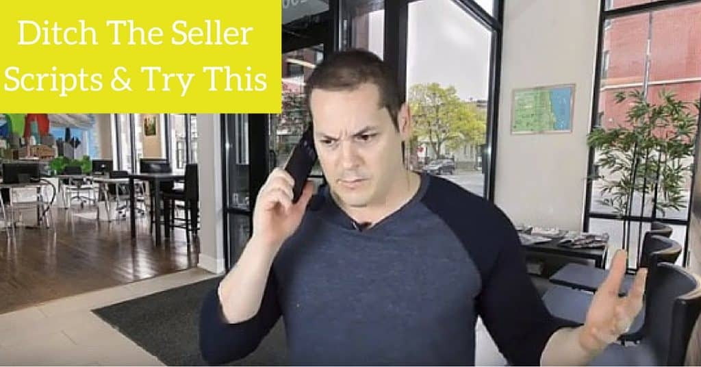 Ditch The Seller Scripts & Try This