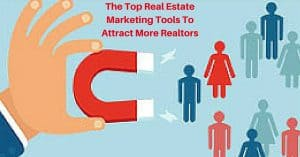 The Top Real Estate Marketing Tools To Attract More Realtors