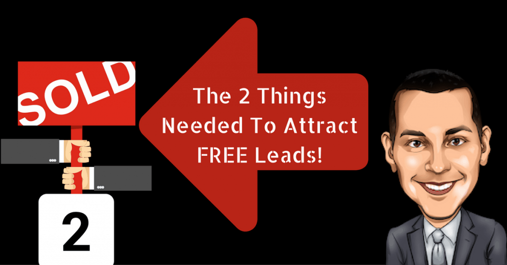 2 Things Needed To Attract Free Leads