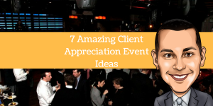 7 Amazing Client Apprecition Event Ideas