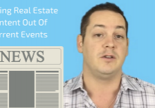 Creating Real Estate Content Out Of Current Events