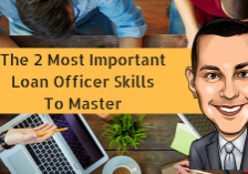 The 2 Most Important Loan Officer Skills