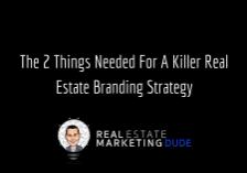 The2ThingsNeededForAKillerRealEstateBrandingStrategy