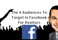 The 4 Audiences To Target In Facebook For Realtors