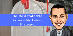 The Most Profitable Referral marketing Strategy