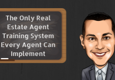 The Only Real Estate Agent Training System Every Agent Can Implement